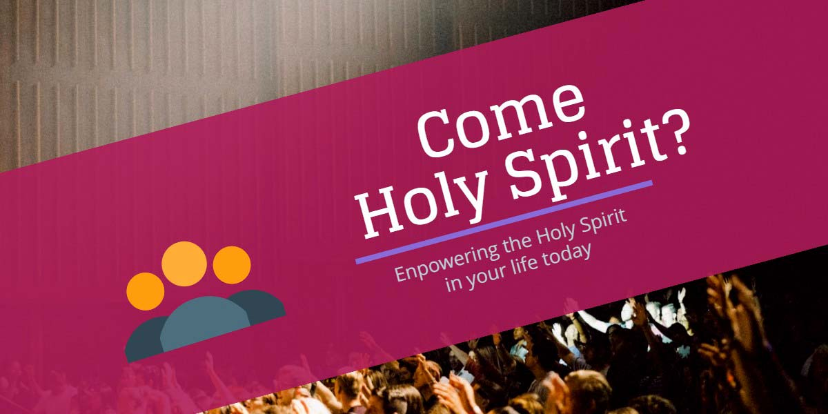 Come Holy Spirit? Enpowering the Holy Spirit in your life today