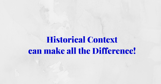 Historical context can make all the Difference