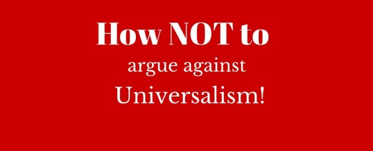 How NOT to argue against Universalism!