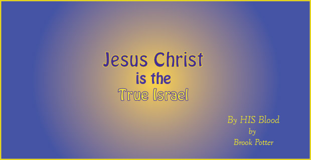 By HIS Blood - Jesus Christ is the True Israel