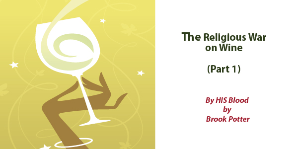 Religious War on Wine - Part 1