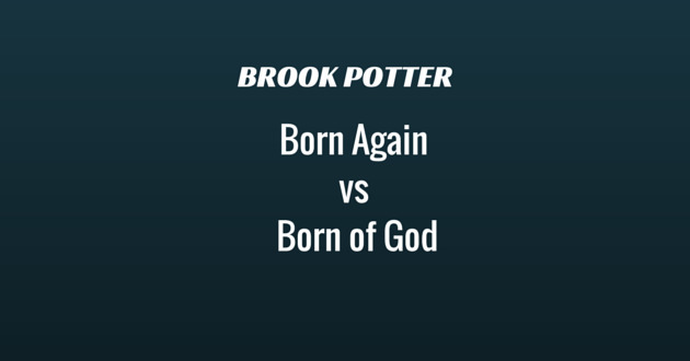 Born again vs Born of God