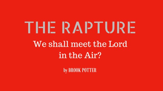 The Rapture - We shall meet the Lord in