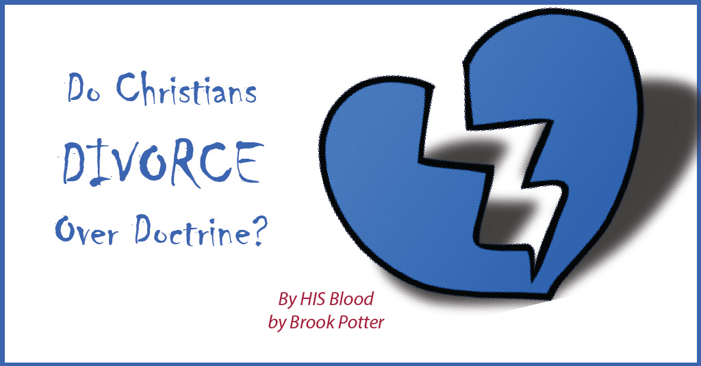 Do Christians Divorce over Doctrine?