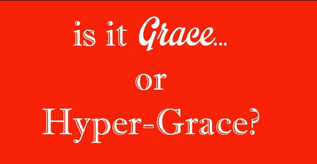Grace or hyper-grace